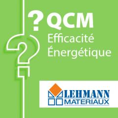 SPECIAL LEHMANN MATERIAUX - QCM efficacité énergétique candidat libre