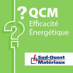 SPECIAL SUD-OUEST MATERIAUX - QCM efficacité énergétique candidat libre