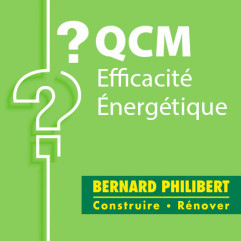 SPECIAL BERNARD PHILIBERT - QCM efficacité énergétique candidat libre